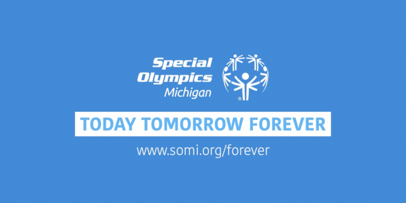 Special Olympics Michigan: Today Tomorrow Forever on a light blue background